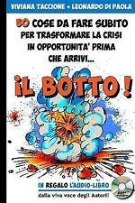 Il Botto! : 50 Cose Da Fare Subito per Trasformare la Crisi in Opportunità...