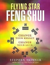 Flying Star Feng Shui : Change Your Energy Change Your Luck by Stephen...
