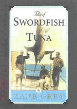 Tales of Swordfish and Tuna, Grey, Zane, Good, Paperback