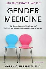 Gender Medicine: The Groundbreaking New Science of Gender- and Sex-Bas-ExLibrary