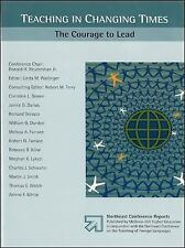 Teaching in Changing Times : The Courage to Lead by Linda M. Wallinger and...