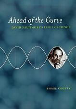 Ahead of the Curve: David Baltimore's Life in Science Crotty, Shane Hardcover