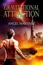 Gravitational Attraction by Angel Martinez (2014, Paperback)