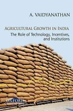 Agricultural Growth in India: The Role of Technology, Incentives, and Institutio