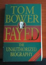 Fayed - The Unauthorized Biography - by Tom Bower  2001 Paperback