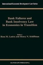 Bank Failures and Bank Insolvency Law in Economies in Transition by Rosa...