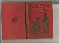 Little Bunchs charge or True to trust 1895 Nellie Cornwall, 96+16 pages hardback