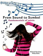 From Sound to Symbol : Fundamentals of Music by Philip Tacka and Micheál...