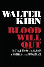 Blood Will Out: Walter Kirn (NEW 1st edition hardcover with dust jacket)