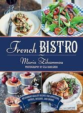 French Bistro : Restaurant-Quality Recipes for Appetizers, Entrees, Desserts...