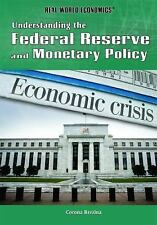 Understanding the Federal Reserve and Monetary Policy (Real World Econ-ExLibrary