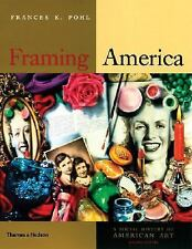 Framing America: A Social History of American Art (Second Edition), Pohl, France