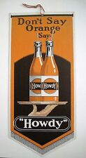 """Vintage """"Howdy"""" Orange Soda Drink Advertising Sign w/ Picture of Two Bottles *"""