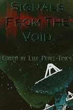 Signals from the Void by by Perez-Tinics, Lyle -Paperback