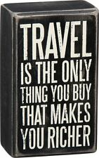 Primitives by Kathy Quote Box Sign Travel is the only thing ... makes you richer
