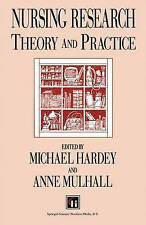 Nursing Research: Theory and practice by Hardey, Michael, Mulhall, Anne