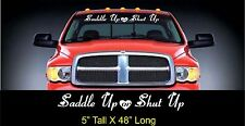 Saddle Up or Shut Up windshield banner decal country horse riding girl cowgirl