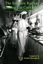 The Southern Railway Dining Car Cookbook : A Historic Reference by E....
