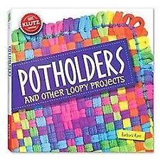 Potholders and Other Loopy Projects by Barbara Kane and April Chorba (2013,...