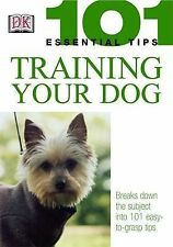Training Your Dog (101 Essential Tips),