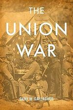 The Union War by Gary W. Gallagher (2011, Hardcover)