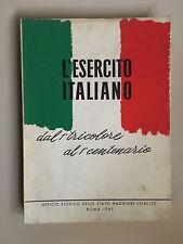L'esercito italiano dal Tricolore al primo centenario Ufficio Storico 1962 3a ed