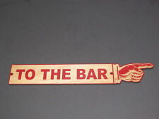 Rustic Wood TO THE BAR Pointing Right Finger SIGN Man cave Garage Wall Art