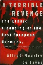 A Terrible Revenge: The Ethnic Cleansing of the East European Germans by de Zay