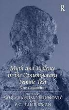 Myth and Violence in the Contemporary Female Text: New Cassandras, Rajan, V.G. J