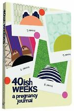 40ish Weeks : A Pregnancy Journal by Kate Pocrass (2015, Diary, Journal,...