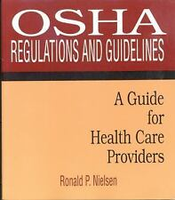 OSHA Regulations and Guidelines: A Guide for Health Care Providers, Nielsen, Ron