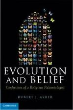 Evolution and Belief: Confessions of a Religious Paleontologist by Asher, Rober