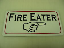FIRE EATER Metal Sign 4 Boardwalk Carnival Penny Arcade Renaissance Fair Circus