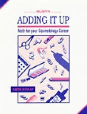 Miladys Adding It Up : Math in Your Cosmetology Career by Kathi A. Dunlap