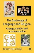 NEW - The Sociology of Language and Religion: Change, Conflict and Accommodation