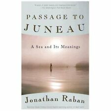 Passage to Juneau: A Sea and Its Meanings, Jonathan Raban, 0679776141, Book, Goo