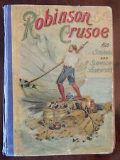 The Life & Strange Adventures of Robinson Crusoe as Related by Himself by Defoe