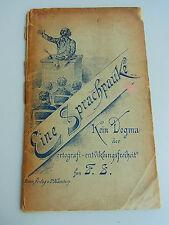 """Druck 1894: """"Eine Sprachpauke oder kein dogma der ortografi-entviklungsfreiheit"""""""