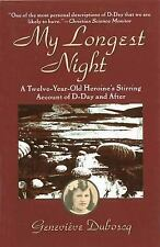 My Longest Night: A Twelve-Year-Old Heroine's Stirring Account of D-Day and Afte