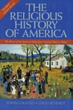 The Religious History of America: The Heart of the American Story from Colonial