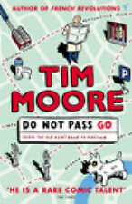 Do Not Pass Go: From the Old Kent Road to Mayfair by Tim Moore (Paperback, 2003)