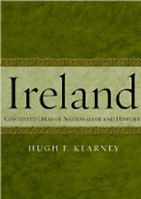 Ireland: Contested Ideas of Nationalism and History by Kearney, Hugh F.