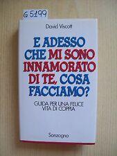 D. VISCOTT - E ADESSO CHE MI SONO INNAMORATO DI TE, COSA FACCIAMO? - SONZOGNO