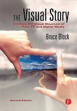 The Visual Story: Creating Visual Structure in Film, TV, and Digital Media by...