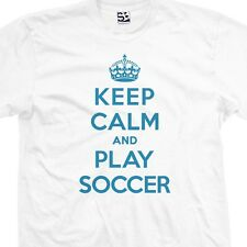 Keep Calm and Play Soccer T-Shirt - I Son Play Most Sizes & Colors Available