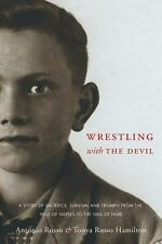 Wrestling with the Devil by Antonio Russo and Tonya Russo Hamilton (2013,...