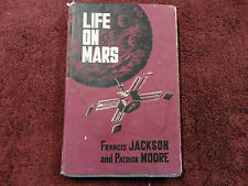 LIFE ON MARS  BY  FRANCIS JACKSON & PATRICK MOORE  ( HARDCOVER BOOK ) #