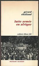 Lutte armee en Afrique.Gerard CHALIAND.Cahiers libres 101.François Maspero