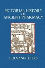 Pictorial History of Ancient Pharmacy by Hermann Peters (2014, Paperback)