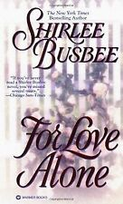 For Love Alone by Shirlee Busbee (2000)